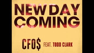 CFO$ ft. Todd Clark - New Day Coming HQ