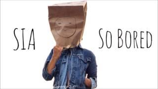 Watch music video: Sia - So Bored
