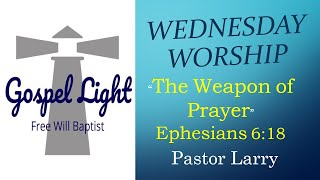 The Weapon Of Prayer - Pastor Larry