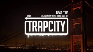 Bro Safari x UFO! x Jesse Slayter - Beat It Up