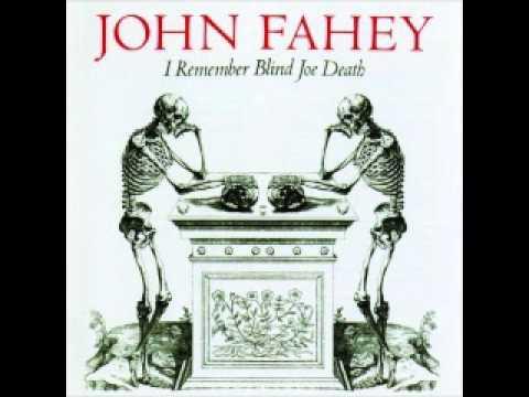 John Fahey I Remember Blind Joe Death