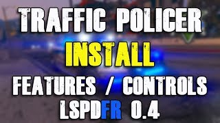 Installing Traffic Policer - Features and Controls (GTA 5 LSPDFR 0.4.4)