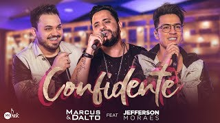 Marcus e Dalto feat. Jefferson Morais - Confidente