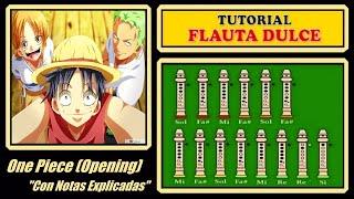 """One Piece - We are en Flauta """"Con Notas Explicadas"""""""