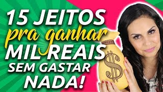 15 formas de RENDA EXTRA para ganhar mais de R$1.000 POR MÊS sem gastar nada - Ganhe mais dinheiro