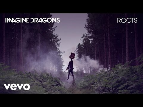 Imagine Dragons - Roots (Audio)