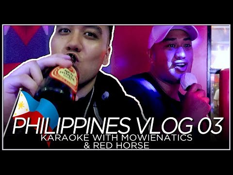 Karaoke with Mowienatics & Red Horse - PHILIPPINES VLOG 03 [2018]