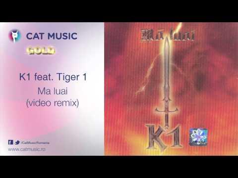K1 feat. Tiger 1 - Ma luai (video remix)