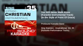 You Will Never Walk Alone (Karaoke Instrumental Track) (In the Style of Point Of Grace)
