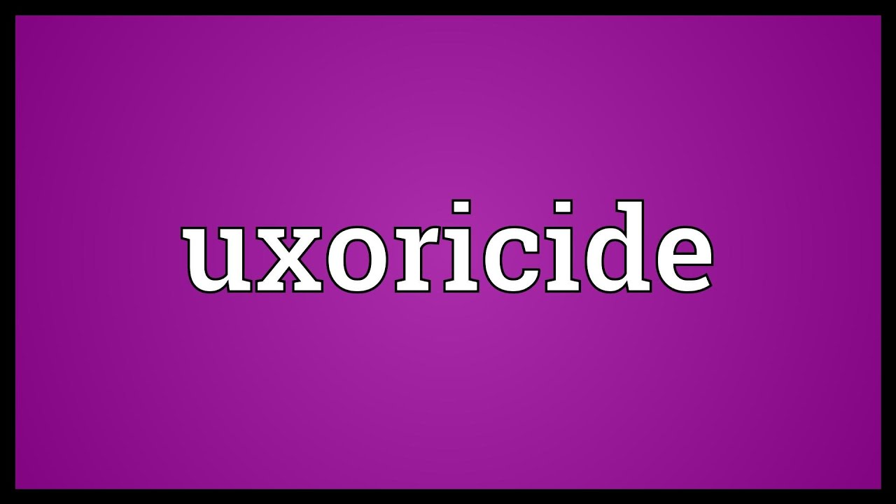 Uxoricide