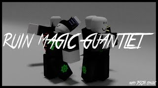 Roblox Script Showcase Episode#750/Ruin Magic Gauntlet