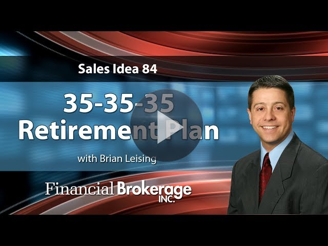 Sales Idea 84 - Have you heard of the 35-35-35 Retirement Plan?