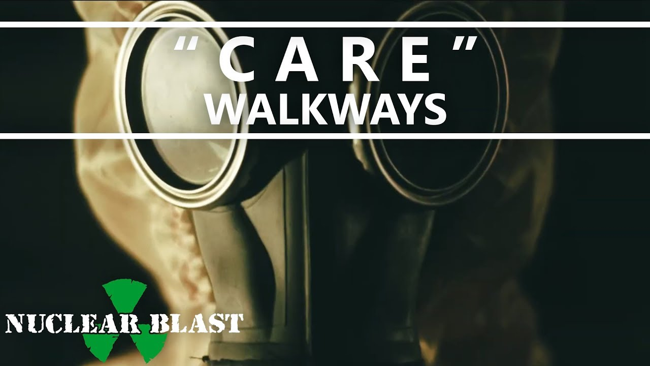WALKWAYS - Care [In This Together] (OFFICIAL VIDEO)