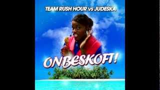 Team Rush Hour vs. Judeska - ONBESKOFT! (Original Mix) Audio Only + Download Link!
