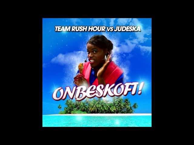 Team Rush Hour vs. Judeska - ONBESKOFT! (Original Mix) Audio Only + Download Link!