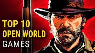 Top 10 Best Open World Games of 2018 (PC, PS4 & Xbox One)
