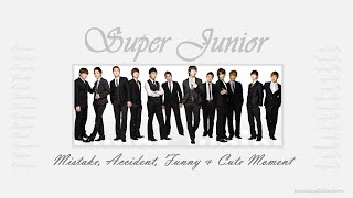 PART 80: Kpop Mistake & Accident [SUPER JUNIOR only.]