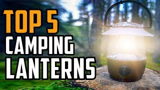 Best Camping Lantern in 2020 - Top 5 Camping Lanterns For Outdoors