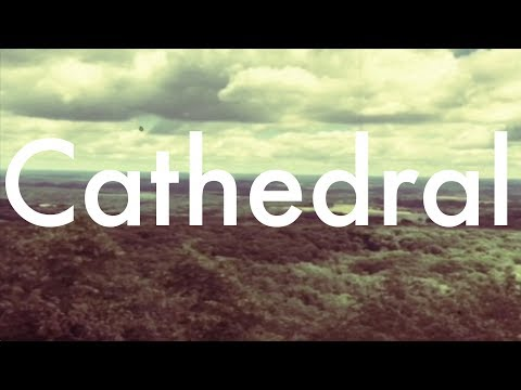 Cathedral (Official Music Video)