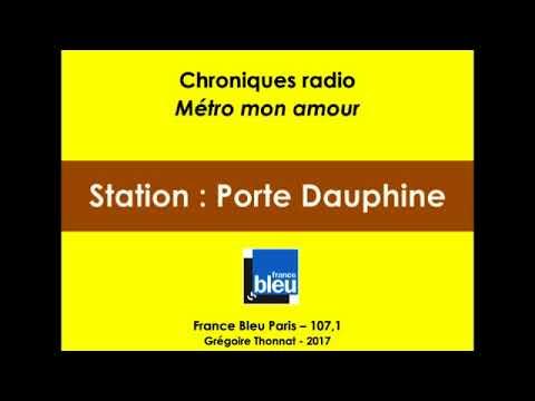 """Chronique """" Métro mon amour """" station Porte dauphine"""