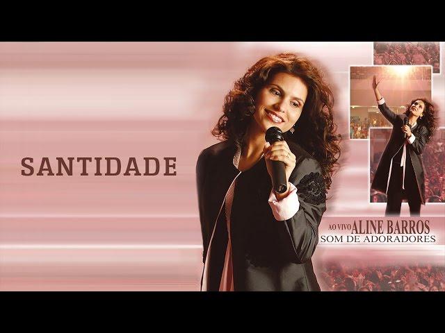 Santidade - CD Som de Adoradores - Aline Barros