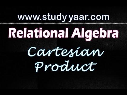 Relational Algebra 4 - Cartesian Product Operator