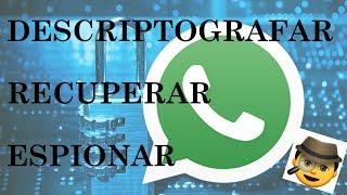 Como recuperar conversas apagadas, espionar, descriptografar msgs do Whatsapp (Crypt 5, 7, 8, 12)