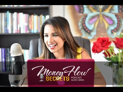 """Episode 4 """"Are you practicing worry or flow?"""" - Money Flow Secrets Podcast with Sherina Mayani"""