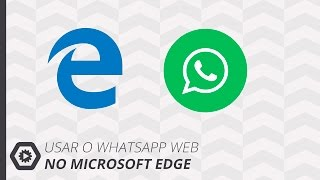 Usar Whatsapp Web no Microsoft Edge