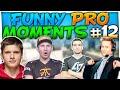 CS:GO - FUNNIEST PRO MOMENTS #12 FT. olofmeister, s1mple, tarik & More!