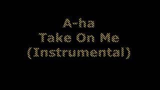 A-ha - Take On Me (Instrumental)