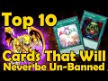 Top 10 Cards That Will Never Be Un-Banned in YuGiOh