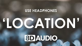Khalid - Location (8D AUDIO) 🎧
