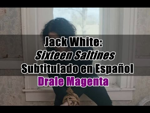 Sixteen Saltines Lyrics - Jack White