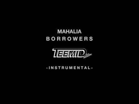 Mahalia - Borrowers (TEEMID Instrumental))