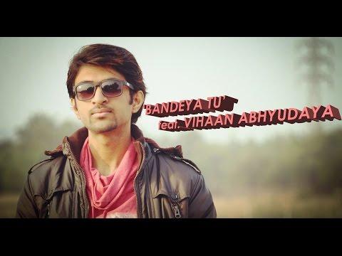 """""""Bandeya Tu"""" From Movie """"Jazbaa"""" ft. Vihaan Abhyudaya"""
