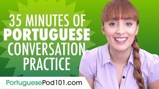35 Minutes of Portuguese Conversation Practice    mprove Speaking Skills