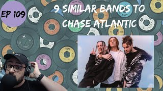 Let's Explore 9 Similar Bands to Chase Atlantic