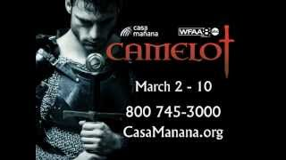 Casa Manana presents Camelot, March 2-10, 2013