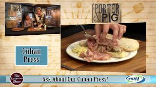RESTAURANT SHOW | Porter & Pig: Cuban Press | 1-22-2015 | Only on WHHI-TV