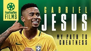 Gabriel Jesus documentary | My Path to Greatness