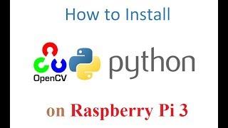 Install OpenCV Python On Raspberry Pi