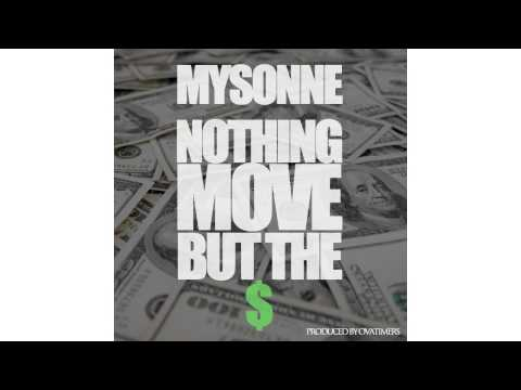 Mysonne - Nothing Move But The Money - 2014 Hip Hop Song