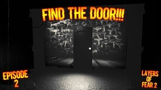 FIND THE DOOR!!!   Layers of Fear 2 Episode 2