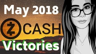ZCash Journey in May 2018! Altcoin Achievements and Crypto News!