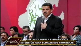 FIRMAN CARTA INTENSIÓN DE COOPERACIÓN ENTRE HIDALGO Y PUEBLA