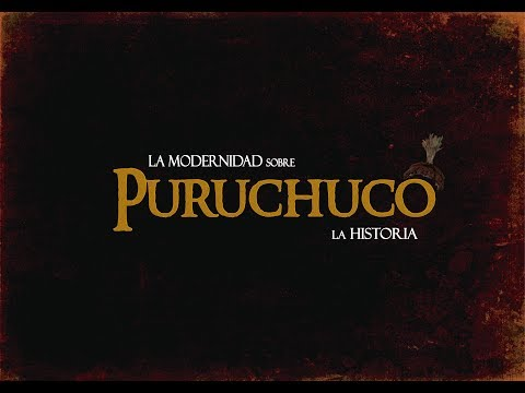 Puruchuco - La Modernidad sobre la Historia