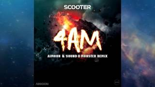 Scooter - 4 AM (Aimoon & Sound-X-Monster Remix)