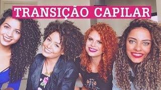 Bate papo sobre: TRANSIÇÃO CAPILAR! Jéssica, Ana, Camilla e Sarah