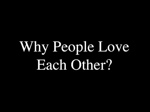 Inspirational Spiritual Quotes - Why People Love Each Other?